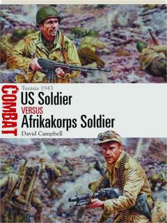 US SOLDIER VS AFRIKAKORPS SOLDIER: Tunisia 1943--Combat 38