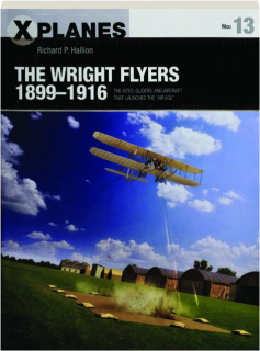 THE WRIGHT FLYERS 1899-1916: X-Planes 13