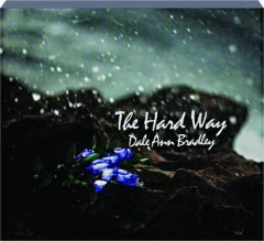 DALE ANN BRADLEY: The Hard Way