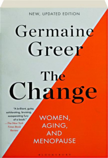 THE CHANGE, REVISED: Women, Aging, and Menopause