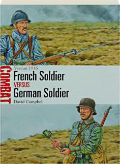 FRENCH SOLDIER VERSUS GERMAN SOLDIER: Verdun 1916