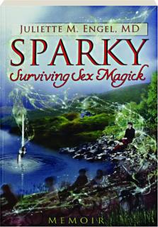 SPARKY: Surviving Sex Magick