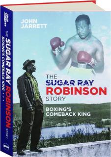 THE SUGAR RAY ROBINSON STORY: Boxing's Comeback King