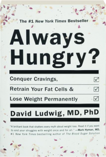 ALWAYS HUNGRY? Conquer Cravings, Retrain Your Fat Cells & Lose Weight Permanently