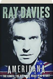 AMERICANA: The Kinks, the Riff, the Road--The Story