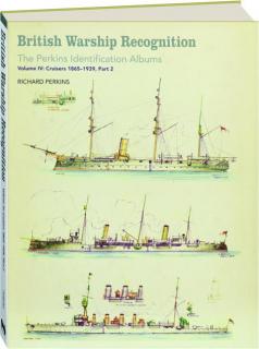 BRITISH WARSHIP RECOGNITION, VOLUME IV: Cruisers 1865-1939, Part 2