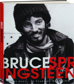 BRUCE SPRINGSTEEN: Glory Days--50 Years of Dreaming