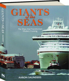 GIANTS OF THE SEAS: The Ships That Transformed Modern Cruising