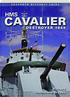 HMS <I>CAVALIER:</I> Destroyer 1944