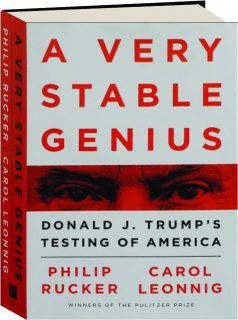 A VERY STABLE GENIUS: Donald J. Trump's Testing of America