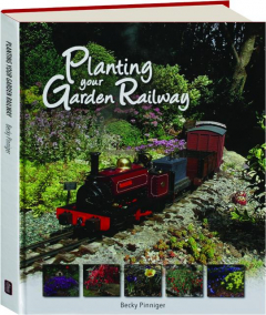 PLANTING YOUR GARDEN RAILWAY