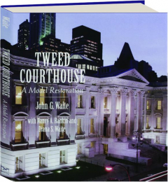 TWEED COURTHOUSE: A Model Restoration