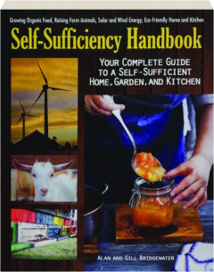 SELF-SUFFICIENCY HANDBOOK: Your Complete Guide to a Self-Sufficient Home, Garden, and Kitchen