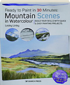 MOUNTAIN SCENES IN WATERCOLOUR: Ready to Paint in 30 Minutes