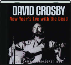 DAVID CROSBY: New Year's Eve with the Dead