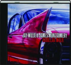 JAY WILLIE & JAMES MONTGOMERY: Cadillac Walk