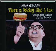 ALLAN SHERMAN: There Is Nothing Like a Lox