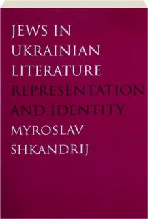 JEWS IN UKRAINIAN LITERATURE: Representation and Identity
