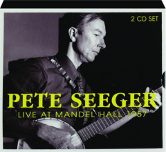 PETE SEEGER: Live at Mandell Hall 1957
