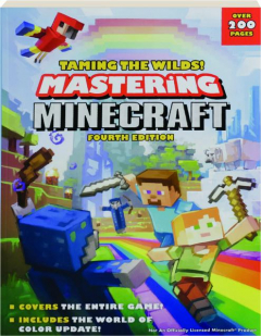 TAMING THE WILDS! FOURTH EDITION: Mastering Minecraft