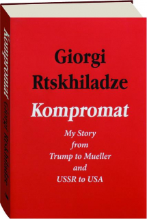 KOMPROMAT: My Story from Trump to Mueller and USSR to USA