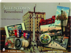 ALLENTOWN REMEMBERED: A Postcard History