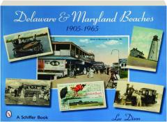 DELAWARE & MARYLAND BEACHES, 1905-1965