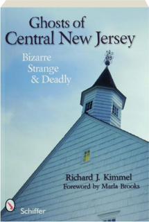 Ghosts of Central New Jersey: Bizarre, Strange & Deadly