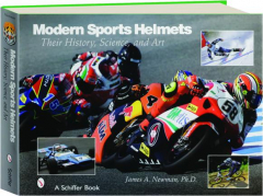 MODERN SPORTS HELMETS: Their History, Science, and Art