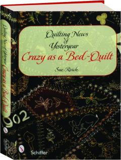 QUILTING NEWS OF YESTERYEAR: Crazy as a Bed-Quilt