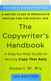 THE COPYWRITER'S HANDBOOK, 4TH EDITION REVISED: A Step-by-Step Guide to Writing Copy That Sells