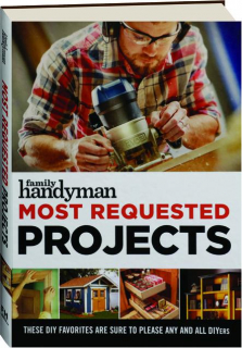 <I>FAMILY HANDYMAN</I> MOST REQUESTED PROJECTS