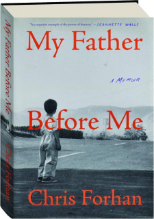 MY FATHER BEFORE ME: A Memoir