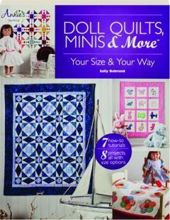 DOLL QUILTS, MINIS & MORE: Your Size & Your Way