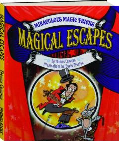 MAGICAL ESCAPES: Miraculous Magic Tricks