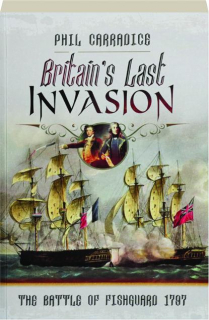 BRITAIN'S LAST INVASION: The Battle of Fishguard, 1797