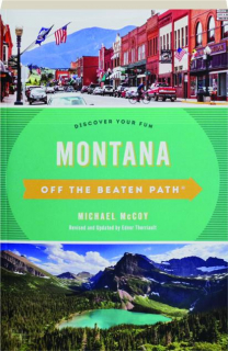 MONTANA OFF THE BEATEN PATH, TENTH EDITION: Discover Your Fun