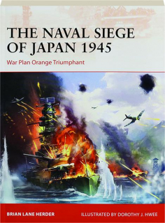 THE NAVAL SIEGE OF JAPAN 1945: Campaign 348