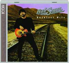 BOB SEGER & THE SILVER BULLET BAND: Greatest Hits