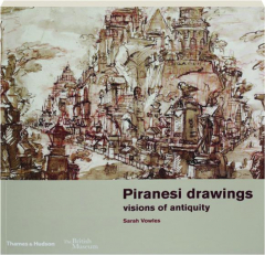 PIRANESI DRAWINGS: Visions of Antiquity