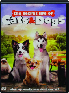 THE SECRET LIFE OF CATS & DOGS