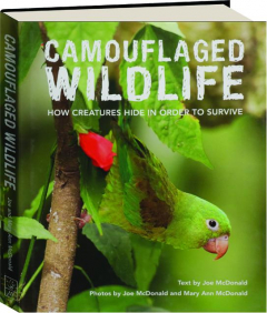 CAMOUFLAGED WILDLIFE: How Creatures Hide in Order to Survive
