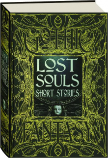 LOST SOULS SHORT STORIES: Anthology of New & Classic Tales