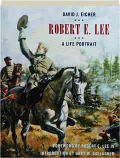 ROBERT E. LEE: A Life Portrait