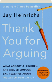 THANK YOU FOR ARGUING, FOURTH EDITION REVISED