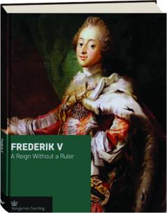 FREDERIK V: A Reign Without Ruler