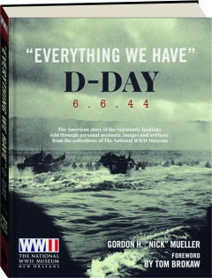 """""""EVERYTHING WE HAVE"""": D-Day 6.6.44"""
