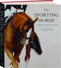 THE SPORTING HORSE: In Pursuit of Equine Excellence