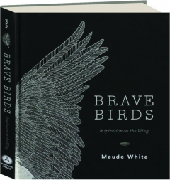 BRAVE BIRDS: Inspiration on the Wing