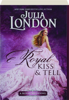 A ROYAL KISS & TELL